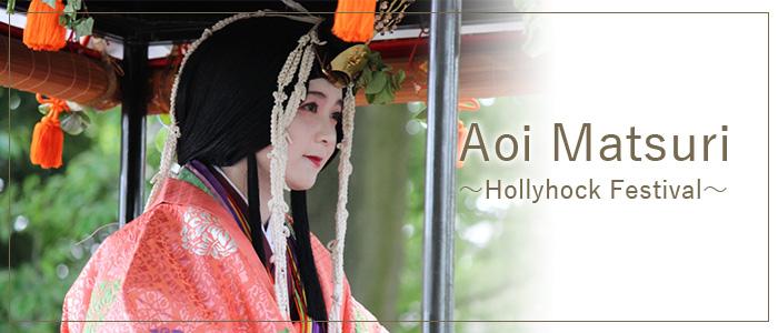 Aoi Matsuri ~Hollyhock Festival~